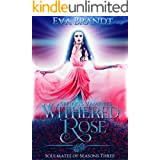 Spring's Vampires. Withered Rose: A Reverse Harem Fantasy Romance (Soulmates of Seasons Book 3)