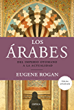 Los árabes: Del imperio otomano a la actualidad