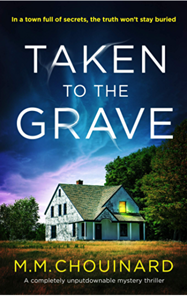 Taken To The Grave A Completely Unputdownable Mystery Thriller A Detective Jo Fournier Novel Book 2 Kindle Edition By Chouinard M M Literature Fiction Kindle Ebooks Amazon Com