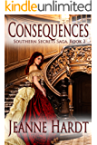 Consequences (Southern Secrets Saga Book 2)