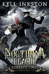 Nocturna League: Season Two (Episodes 6-10) Kindle Edition