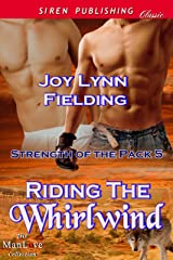 Riding the Whirlwind [Strength of the Pack 5] (Siren Publishing Classic ManLove) Kindle Edition