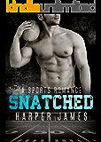 SNATCHED (A Sports Romance)