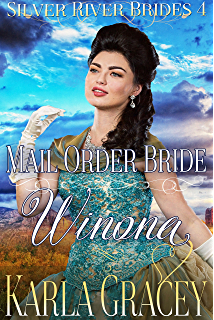 Mail Order Bride Winona Sweet Clean Historical Western Inspirational Romance Silver