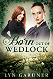Born Out of Wedlock (English Edition)