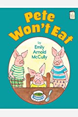 Pete Won't Eat (I Like to Read) Kindle Edition