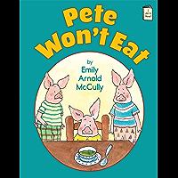 Pete Won't Eat (I Like to Read)