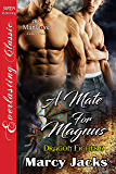 A Mate for Magnus [Dragon Fights 6] (Siren Publishing Everlasting Classic ManLove)