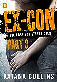 Ex-Con: Part 3: The Harrison Street Crew