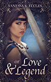 Of Love & Legend (Lore & Legend Book 1)