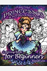 Fairy Tale Princesses & Storybook Darlings Coloring Book for Beginners