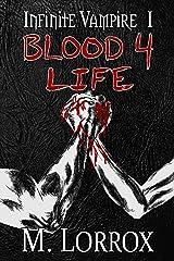 BLOOD 4 LIFE: An Urban Fantasy, Action & Adventure Novel (Infinite Vampire Book 1) Kindle Edition