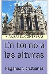En torno a las alturas: Paganas y cristianas (Spanish Edition) Kindle Edition
