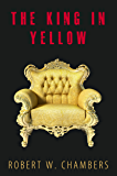 The King In Yellow: 10 Short Stories + Audiobook Links (English Edition)