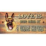 Birthday Occasion Alsation Wooden Funny Sign Wall Plaque Gift Present Love is Being Owned By A German Shepherd Alsation