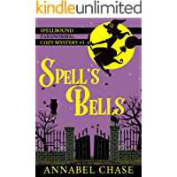 Spell's Bells (Spellbound Paranormal Cozy Mystery Book 3)