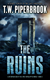 The Ruins Book 3: A Dystopian Society in a Post-Apocalyptic World (The Ruins Trilogy)