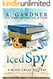 Iced Spy (Bison Creek Mystery Series Book 2)