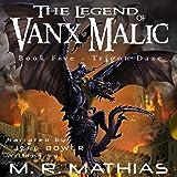 Trigon Daze: The Legend of Vanx Malic, Book 5