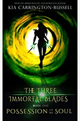 Possession Of My Soul (The Three Immortal Blades Book 1) Kindle Edition