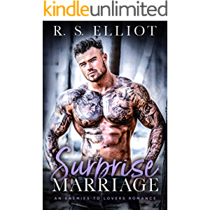Surprise Marriage: An Enemies to Lovers Accidental Marriage Romance (The Billionaire's Secret Book 2)