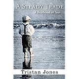 A Steady Trade: A Boyhood at Sea