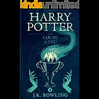 Harry Potter et la Coupe de Feu (La série de livres Harry Potter t. 4) (French Edition)