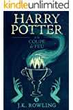 Harry Potter et la Coupe de Feu (La série de livres Harry Potter t. 4) (French Edition)