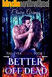 Better Off Dead: An Urban Fantasy Vampire and Fae Romance: faerie romance adult (Fae-Ever Dead Book 1)
