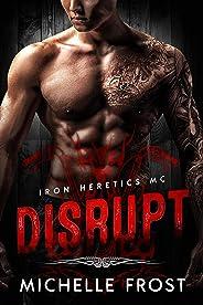 Disrupt (Iron Heretics MC Book 1) (English Edition)