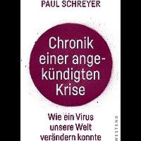 Chronik einer angekündigten Krise: Wie ein Virus die Welt verändern konnte (German Edition)