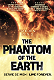 The Phantom of the Earth: An Epic Sci-Fi Saga, Books 1-5