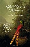 Tutti i racconti (Scrittori italiani e stranieri)