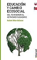 Educación Y Cambio Ecosocial: Del Yo Interior Al
