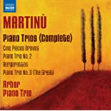 Martinu: Complete Piano Trios / Piano Trio No. 2 in D minor / Bergerettes / Piano Trio No.3 in C