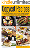Copycat Recipes: Simple, Quick and Healthy Guide to Prepare Gourmet Restaurant Dishes at Home. Discover also Ketogenic and Gluten-Free Recipes to Meet all The Needs of Your Guests.