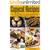 Copycat Recipes: Simple, Quick and Healthy Guide to Prepare Gourmet Restaurant Dishes at Home. Discover also Ketogenic…