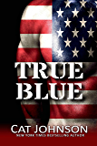 True Blue: Bull, Matt, The Commander (Red Hot & Blue Book 7)