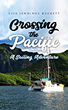 Crossing the Pacific: A Sailing Adventure