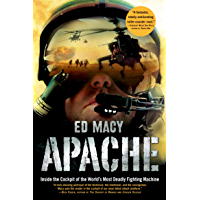 Apache: Inside the Cockpit of the World's Most Deadly Fighting Machine