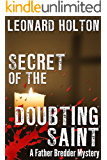 Secret of the Doubting Saint (The Father Bredder Mysteries Book 3)