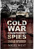 Cold War Counterfeit Spies: Tales of Espionage - Genuine or Bogus?