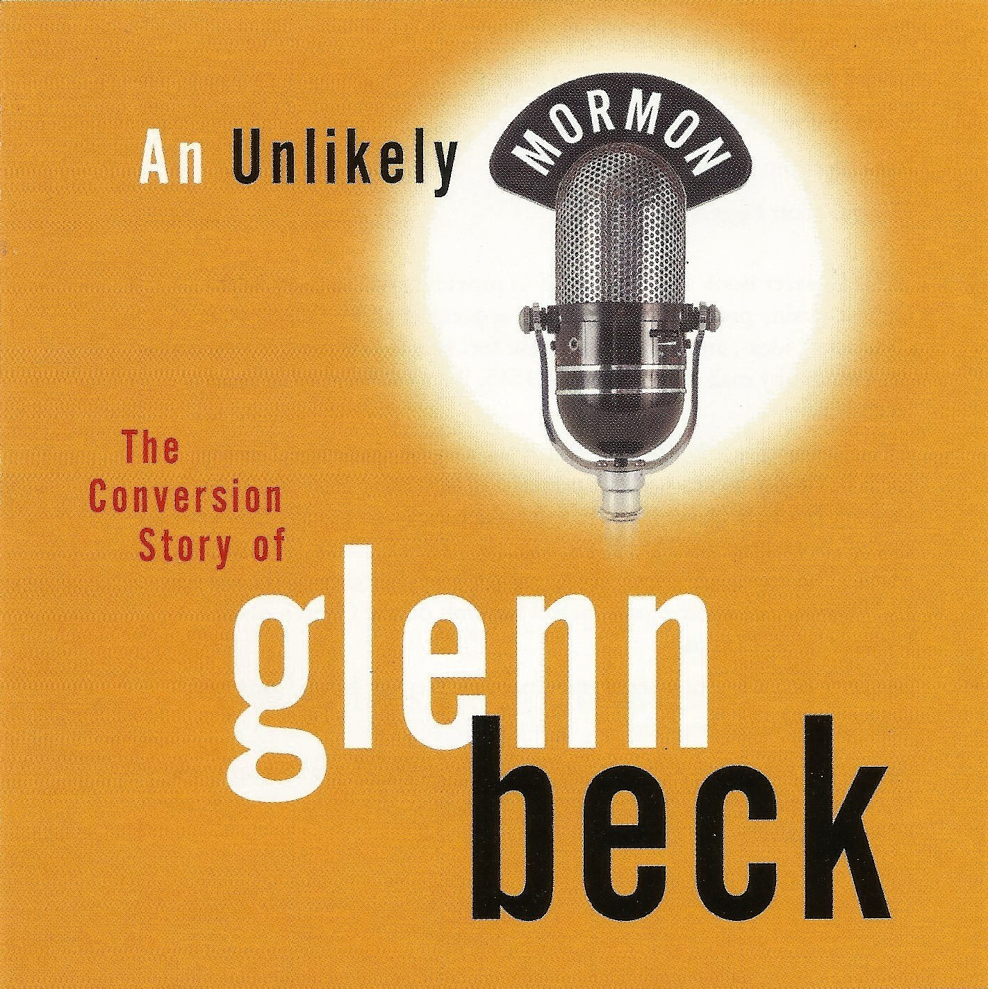 AN UNLIKELY MORMON - Audio CD - The Conversion Story of Glenn Beck pdf