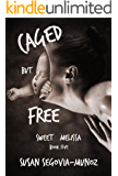 Sweet Melissa: Caged, But Free (Book Five 5)