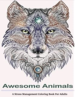 awesome animals adult coloring books a stress management coloring book for adults - Awesome Coloring Books For Adults