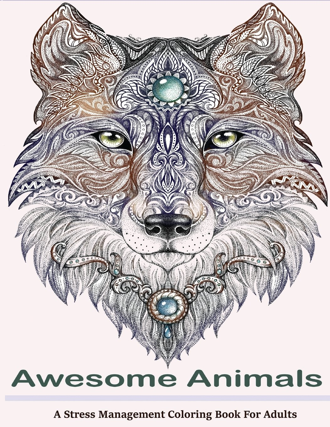 Amazon Awesome Animals Adult Coloring Books A Stress Management Book For Adults 9781515077831