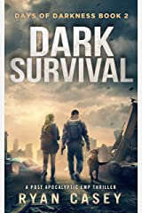 Dark Survival: A Post Apocalyptic EMP Thriller (Days of Darkness Book 2) Kindle Edition