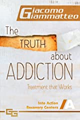 The Truth About Addiction: Treatment That Works Kindle Edition