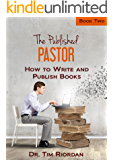 The Published Pastor - Book Two: How to Write and Publish Books