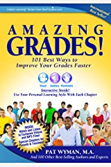 Amazing Grades:101 Best Ways to Improve Your Grades Faster: Study Skills Made Easy: Raise Grades and Test Scores with Learning How to Learn and Test Preparation Tips (Instant Learning Series Book 2) Kindle Edition